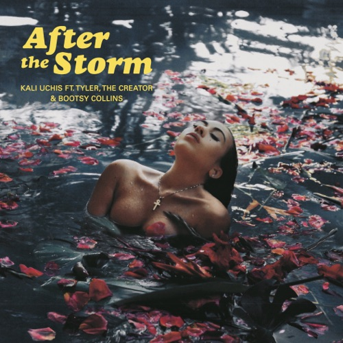 Kali Uchis - After The Storm (feat. Tyler, The Creator & Bootsy Collins) - Single