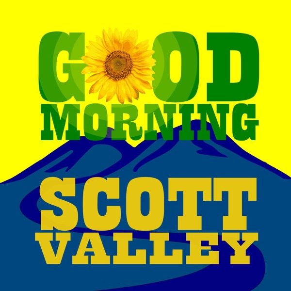 Good Morning Scott Valley
