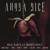 Ahora Dice (Real Hasta La Muerte Remix) [feat. Cardi B, Offset, Anuel & Arcángel] - Single