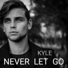 Kyle - Never Let Go artwork