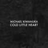 Cold Little Heart (Radio Edit) - Michael Kiwanuka