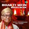 Bhakti Mein Bhagwan