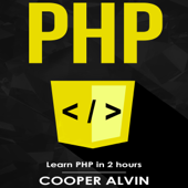 PHP: Learn PHP in 2 Hours and Start Programming Today! (Unabridged)