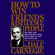 Dale Carnegie - How To Win Friends And Influence People (Unabridged)