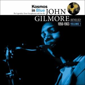 Kosmos in Blue: John Gilmore Anthology (Vol. 1) [feat. John Gilmore]