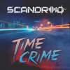 Scandroid - Time Crime artwork