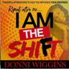 Donni Wiggins - I Am the Shift artwork