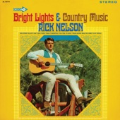 Ricky Nelson - Bright Lights and Country Music
