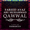 Fareed Ayaz Abu Muhammad Qawwal - Live in Damascus (Live) artwork