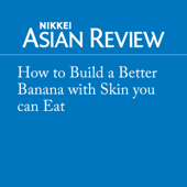 How to Build a Better Banana with Skin you can Eat