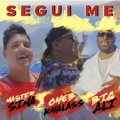Segui Me (feat. Cheb Khalass & Big Ali) - Single