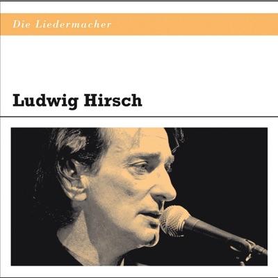 Die Liedermacher - Ludwig Hirsch