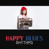 Happy Blues Rhythms – Rock Music, Jazz & Blues, Blues Country, Slow Shuffle, Rock Guitar Solo, Background Bar Music, Party Music - Blues Evening Club