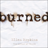 Ellen Hopkins - Burned  artwork