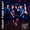 Why Don't We - Trust Fund Baby  artwork