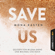 Mona Kasten - Save Us: Maxton Hall 3