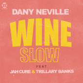 Wine Slow (feat. Jah Cure & Trillary Banks)