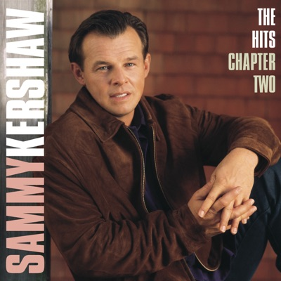 The Hits Chapter Two - Sammy Kershaw