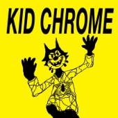 Kid Chrome - I've Had It