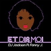 Et dis moi (feat. Fanny J) - Single