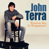 John Terra - Waarom Ben Je Weggegaan? artwork