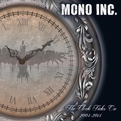 The Clock Ticks On - Mono Inc.