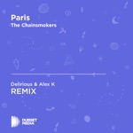 Paris (Delirious & Alex K Unofficial Remix) [The Chainsmokers] - Single