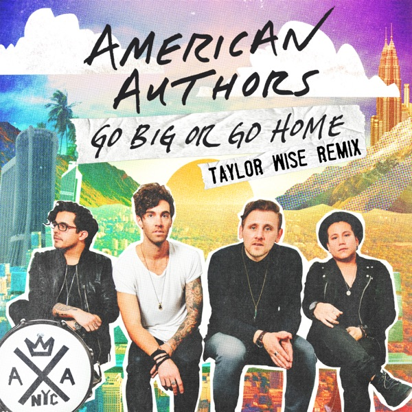Go Big or Go Home (Taylor Wise Remix) - Single