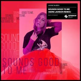 ‎Sounds Good to Me (Gerd Janson Remix) - Single by Hanne Mjøen on iTunes
