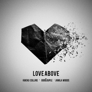 Love Above (feat. Jamila Woods & Kweku Collins) - Single Mp3 Download