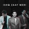 Ishq Zaat Meri Single feat Shaan Single