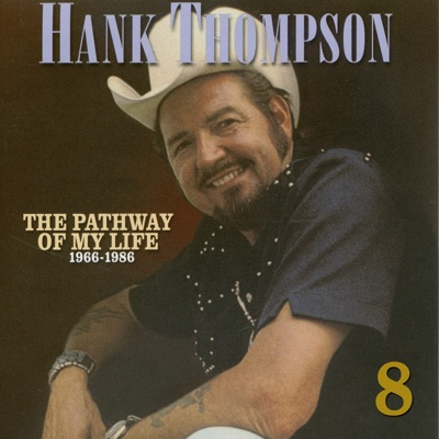 Pathway of My Life 1966 - 1986, Part 8 of 8 - Hank Thompson