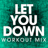 Let You Down (Workout Remix)