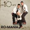 De 10 Ani - Ro-Mania