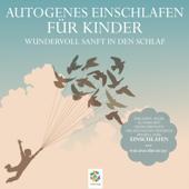 Autogenes Einschlafen für Kinder - Wundervoll sanft in den Schlaf (with Sonja Polakov) [with Sonja Polakov]