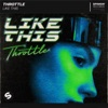 Throttle - Like This