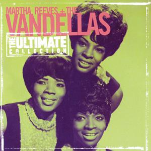 Martha Reeves & The Vandellas - The Ultimate Collection: Martha Reeves & The Vandellas