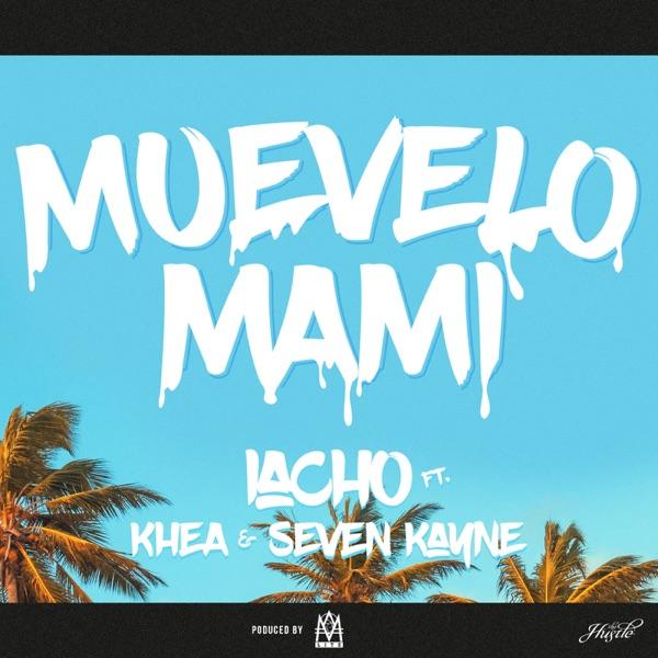 Muevelo Mami (feat. Khea, Seven Kayne) - Single