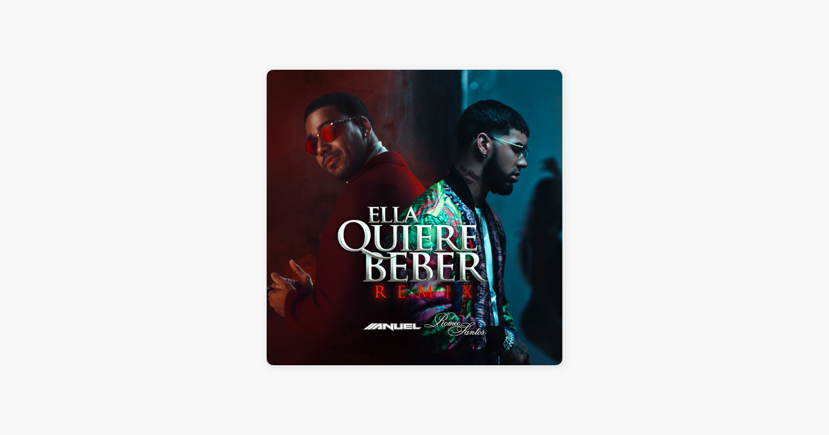 ‎ella Quiere Beber (feat. Romeo Santos) [remix] By Anuel Aa On Itunes