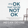 Megan Devine - It's OK That You're Not OK: Meeting Grief and Loss in a Culture That Doesn't Understand (Unabridged)