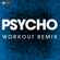 Psycho (Extended Workout Remix) - Power Music Workout