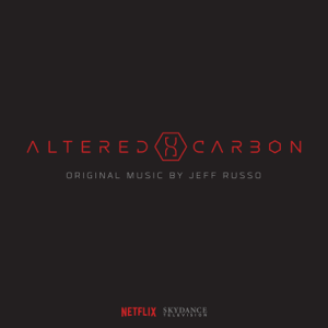 Jeff Russo - Altered Carbon (Original Series Soundtrack) [Deluxe]