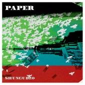 Shungudzo - Paper