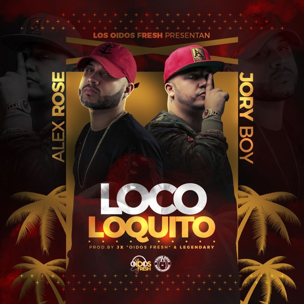 Loco Loquito (feat. Jory Boy) - Single