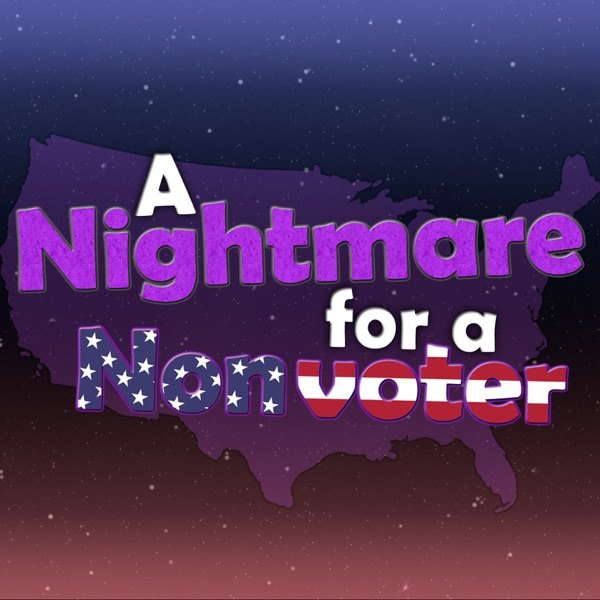 A Nightmare for A Nonvoter