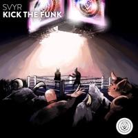 Kick The Funk - SVYR
