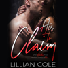 Lillian Cole - His to Claim (Unabridged)  artwork