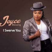 I Swerve - Joyce Blessing