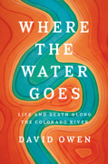Where the Water Goes: Life and Death Along the Colorado River (Unabridged)