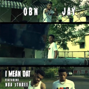 I Mean Dat (feat. NBA 3three) - Single Mp3 Download